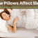 How Pillows Affect Sleep – Evidence-Backed Guidelines on Sleeper Positions