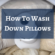 A Roadmap On How To Wash Down Pillows In Front Load Washer
