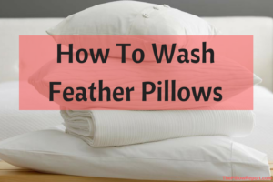 How To Wash Feather Pillows