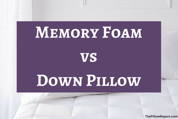 Memory Foam vs. Down Pillow